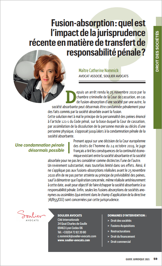 """The 2021 Legal Guide published by Tribune de Lyon offers precise and pragmatic answers to concrete issues faced by business owners/managers.  Catherine Nommick contributed to this Guide through an article entitled """"Merger by acquisition transactions: What is the impact of the recent decision on the transfer of criminal liability?""""."""